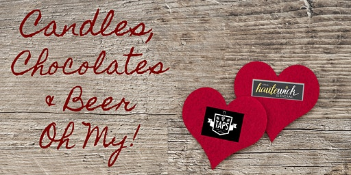 Candles, Chocolates & Beers!