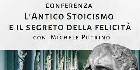 L'antico stoicismo e il segreto della felicità biglietti