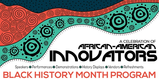 A Celebration of African American Innovators- Black History Month Kick Off