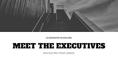 "Meet the Executives: ""Navigating Your Career"" - May 1, 2020 tickets"