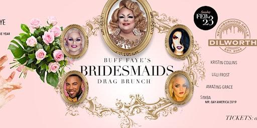 Buff Faye's BRIDESMAIDS Drag Brunch: Charlotte's #1 Drag Brunch since 2009