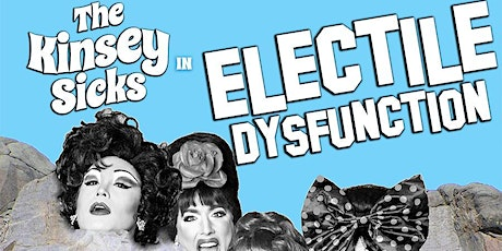 The Kinsey Sicks Star in Electile Disfunction tickets