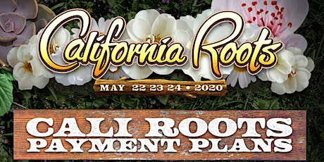 11th Annual California Roots Music and Arts Festival Payment Plans tickets