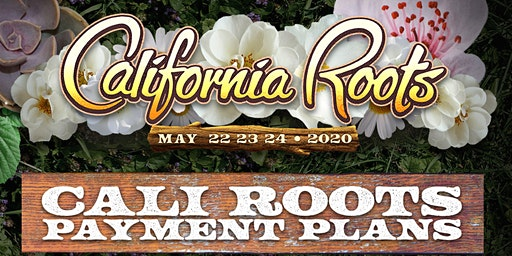 11th Annual California Roots Music and Arts Festival Payment Plans