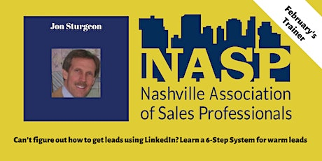 Can't figure out how to get leads using LinkedIn? Learn a 6-Step System for warm leads - NASP Worx - Lunch Training & Networking tickets