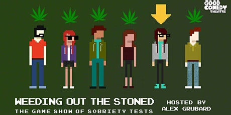 Weeding Out The Stoned - The Game Show of Sobriety Tests tickets