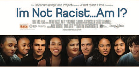 "Documentary Film Screening of "" I'm Not Racist... Am I?"""