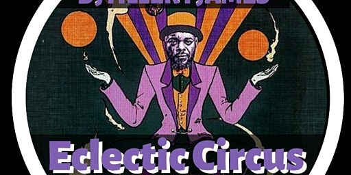 The Eclectic  Circus, Miami  Weds Feb. 26th (9PM/RSVP ONLY)