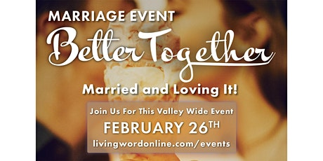 Better Together Marriage Event (Living Word Mesa) tickets