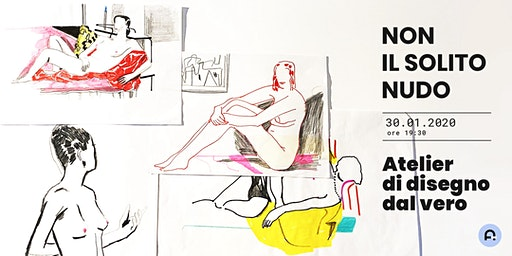 Non il solito nudo - Atelier di disegno dal vivo