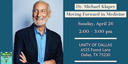Dr. Michael Klaper: Moving Forward in Medicine- DALLAS