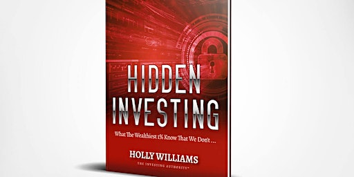 """Meet and Learn from Author of """"Hidden Investing..."""" Holly Williams"""