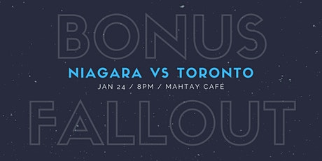 Bonus Fallout : Niagara vs Toronto tickets