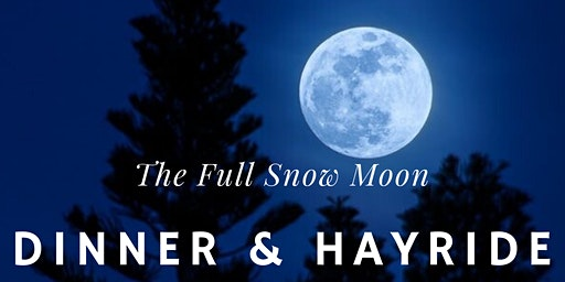 The Full Snow Moon Hayride & Dinner