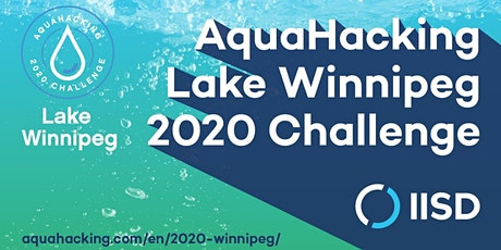 AquaHacking Lake Winnipeg 2020 Challenge Lunch and Learn tickets