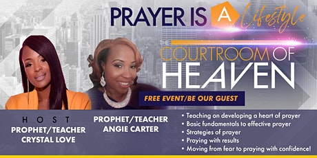 """Prayer is a lifestyle """"The Courtroom of Heaven tickets"""