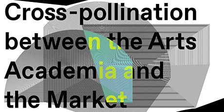 Cross-pollination between the Arts, Academia and the Market tickets