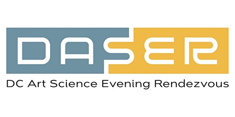 D.C. Art Science Evening Rendezvous (DASER) tickets