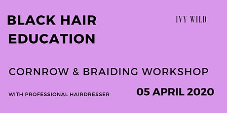 APRIL Cornrow And Braiding Workshop tickets