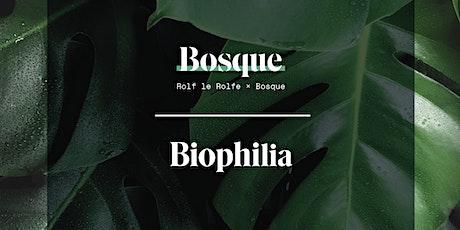 Biophilia Bosque x Rolf le Rolfe tickets