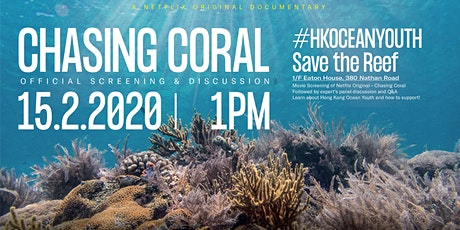 Ocean Youth Movie Screening - Netflix Original Chasing Corals @ Eaton House tickets