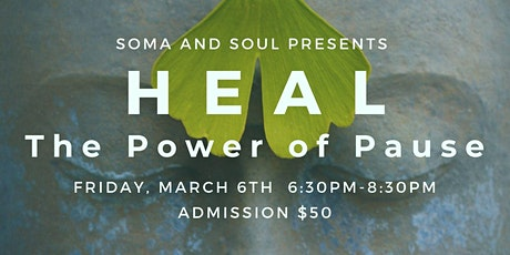 HEAL: The Power of Pause by Soma and Soul tickets