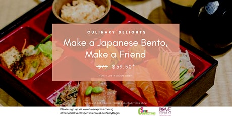 1 MAR: (50% OFF) CULINARY DELIGHTS! – MAKE A JAPANESE BENTO, MAKE A FRIEND tickets