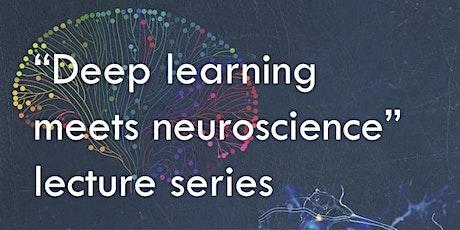 Deep Learning Meets Neuroscience Seminar Series tickets