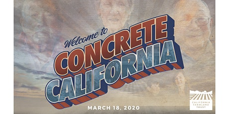 Concrete California -  Preventing California's Last Harvest tickets