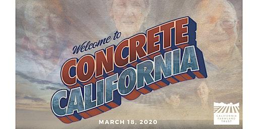 Concrete California -  Preventing California's Last Harvest