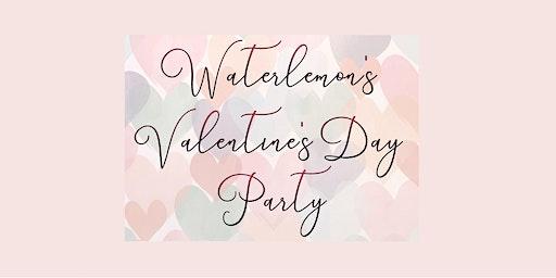 Waterlemon's Valentine's Day Party
