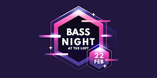Bass Night | 2/22 at The Loft