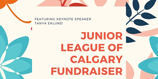 Junior League of Calgary Fundraiser, feature Keynote Speaker Tanya Eklund