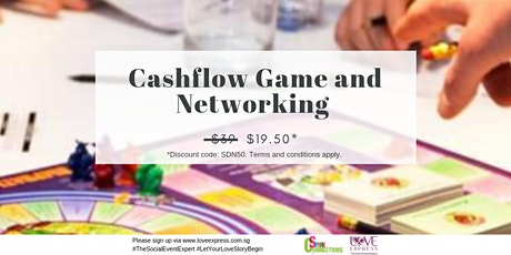 12 MAR: (50% OFF) CASHFLOW GAME AND NETWORKING tickets