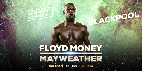 Floyd Mayweather - Blackpool - The Legendary Icon Tour tickets