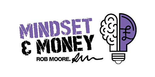 Money and Mental Mind Mastery - 2 Day Free Training with Rob Moore