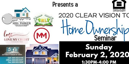 2020 CLEAR VISION TO HOME OWNERSHIP SEMINAR