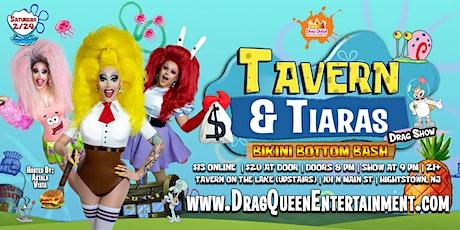 Tavern & Tiaras Drag Show - Bikini Bottom Bash tickets