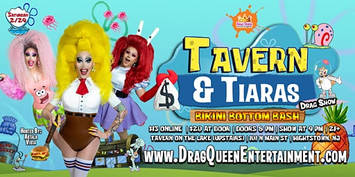 Tavern & Tiaras Drag Show - Bikini Bottom Bash