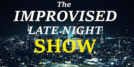 The Improvised Late Night Show (w/ your host Tyler Prescott): Competitive Long-form Improv Comedy tickets