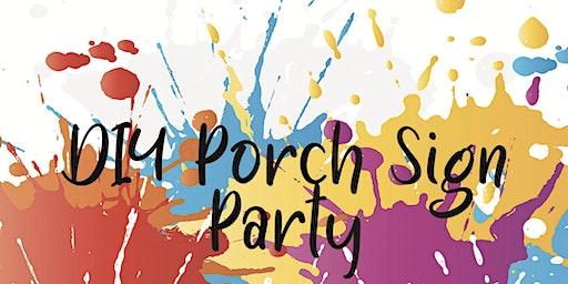 DIY Porch Sign Party!