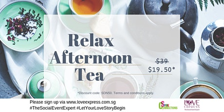 14 MAR: (50% OFF) RELAX – AFTERNOON TEA PARTY tickets