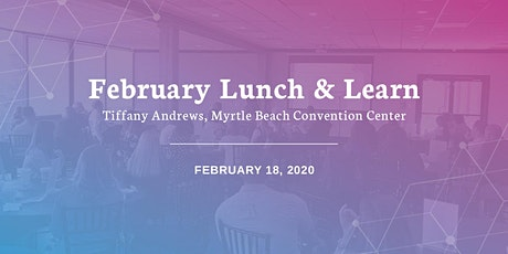 AAF February Lunch & Learn: Tiffany Andrews, Myrtle Beach Convention Center tickets