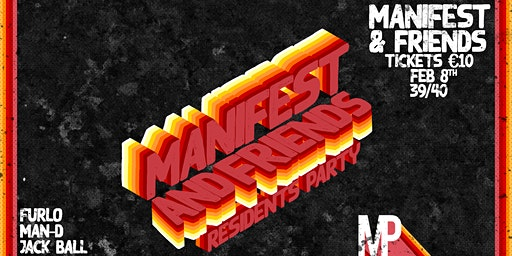 Manifest & Friends // 39/40 Main Room // February 8th