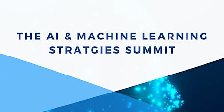 AI and Machine Learning Strategies Summit tickets