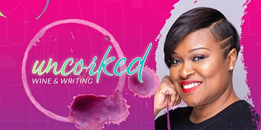 Uncorked! A Wine & Writing Experience