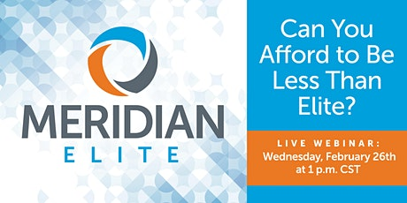 Webinar: The New Meridian -  Can You Afford to be Less than Elite? tickets