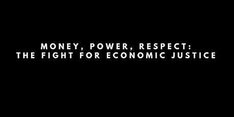 Los Angeles, LA. Money, Power, Respect: The Fight for Economic Justice (free) tickets