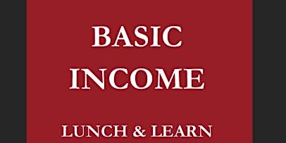 Basic Income NS - Lunch & Learn