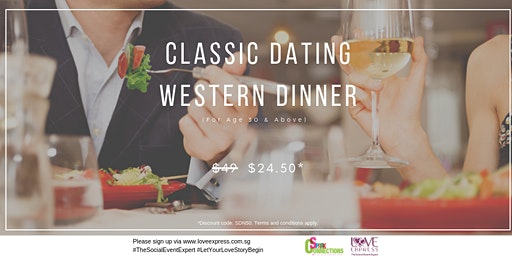 15 FEB: (50% OFF) CLASSIC DATING WESTERN DINNER (FOR ALL 30 AND ABOVE)